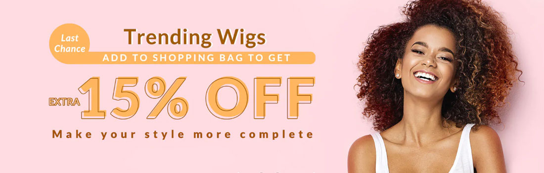Extra 15% Discount On Trending Wigs